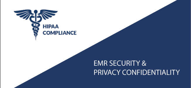 EMR Security, Privacy Confidentiality and HIPAA Compliance